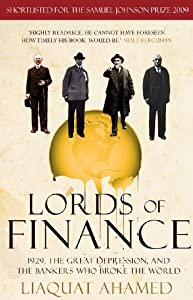 Lords of Finance: 1929, The Great Depression, and the Bankers who Broke the World par Liaquat Ahamed