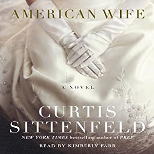 American Wife: A Novel | [Curtis Sittenfeld]