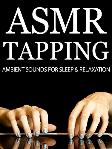 ASMR Tapping Ambient Sounds For Relaxation & Sleep