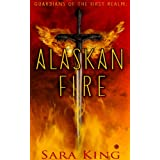 Alaskan Fire (Guardians of the First Realm) ~ Sara King
