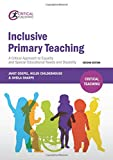 Inclusive Primary Teaching: A critical approach to equality and special educational needs and disability (Second Edition) (Critical Teaching)