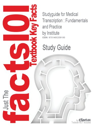 Studyguide for Medical Transcription: Fundamentals and Practice by Institute