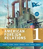 img - for American Foreign Relations, Volume 1: To 1920 book / textbook / text book