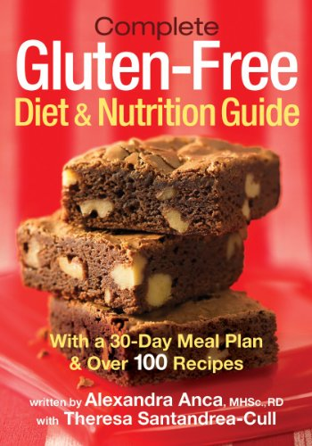 Complete Gluten-Free Diet and Nutrition  Guide: With a 30-Day Meal Plan and Over 100 Recipes PDF