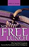 img - for No Free Lunch: Why Specified Complexity Cannot Be Purchased without Intelligence book / textbook / text book