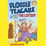 Flossie Teacake Wins the Lottery | Hunter Davies