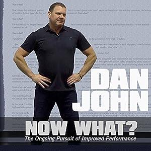 Now What? Hörbuch von Dan John Gesprochen von: Dan John
