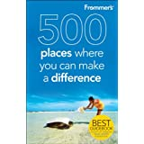 Frommer's 500 Places Where You Can Make a Differenceby Andrew Mersmann