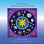 Sweet Dreams! Guided Imagery for Peaceful Sleep | Kanta Bosniak