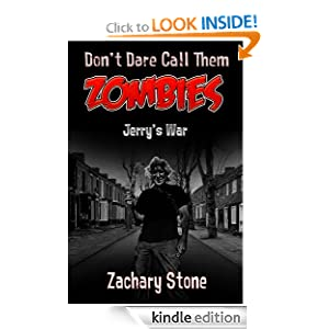 Jerry's War (Don't Dare Call Them Zombies) Zachary Stone