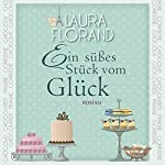 Ein süßes Stück vom Glück | Laura Florand