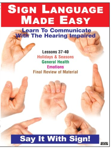 Sign Language Series Lessons 37-40: Expressing Emotion, General Health, Holidays & Seasons