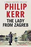The Lady From Zagreb: Bernie Gunther Thriller 10 (Bernie Gunther Mystery 10)
