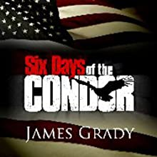 Six Days of the Condor (       UNABRIDGED) by James Grady Narrated by Nick Sullivan