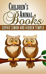 Children's Books: Children's Animal Books: Sophie Simon and Hidden Temple (Children's Books, Childrens Books by Age 5-8, Children's Books Ages 4-8, Children's ... Age 4-8, Children's Books Ages 9-12 Book 3)