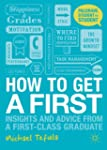How to Get a First: Insights and Advi...