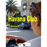 Havana Club (The Cuba Stories)by J. Strickland