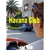 Havana Club (The Cuba Stories Book 1)by J. Strickland