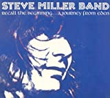 Steve Miller - Recall The Beginning... A Journey From Eden (Digipak)