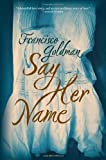Say Her Name (Thorndike Press Large Print Core Series) (1410439526) by Goldman, Francisco