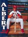 Albert the Great: The Albert Pujols Story