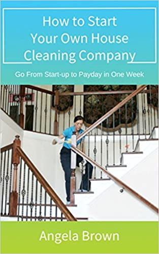 How to Start Your Own House Cleaning Company