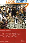 The French Religious Wars 1562-1598 (...