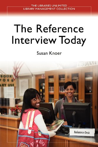 The Reference Interview Today (Libraries Unlimited Library Management Collection)