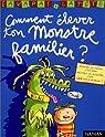 Comment élever ton monstre familier ? par Gudule