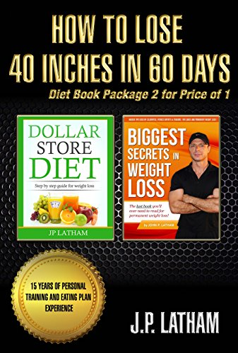 How To Lose 40 Inches In 60 Days Diet Book Package by JP Latham ebook deal