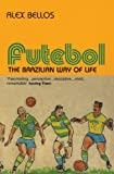 Futebol: The Brazillian Way of Life