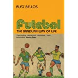 Futebol: The Brazilian Way of Lifeby Alex Bellos