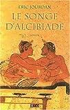 echange, troc Eric Jourdan - Le Songe d'Alcibiade