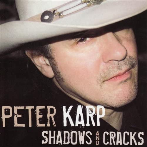 Peter Karp - Shadows & Cracks