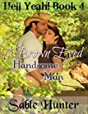 Brown Eyed Handsome Man (Hell Yeah! Book 4)