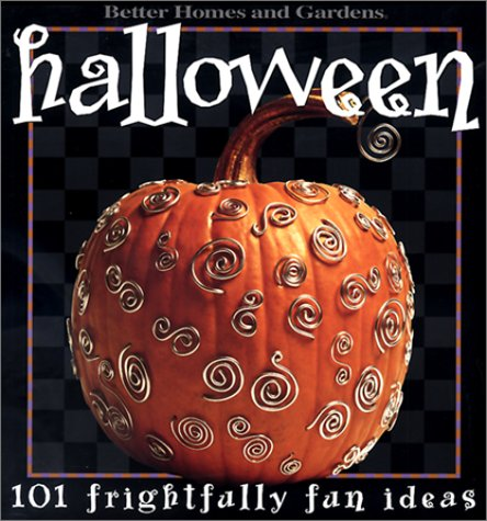 Halloween: 101 Frightfully Fun Ideas