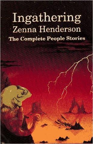 Ingathering: The Complete People Stories of Zenna Henderson written by Zenna Henderson