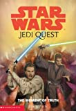 The Moment of Truth (Star Wars: Jedi Quest, Book 7) (0439339235) by Watson, Jude