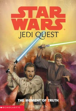 The Moment of Truth (Star Wars: Jedi Quest, Book 7) (Jedi Quest Series compare prices)
