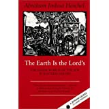 Earth Is The Lords: Inner World of the Jew in Eastern Europe (Jewish Lights Classic Reprint)by Abraham Joshua Heschel