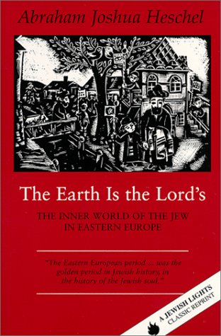 The Earth Is the Lord's: The Inner World of the Jew in...