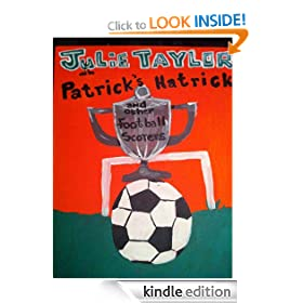 Patrick's Hatrick and Other Football Scorers (Football Short Stories To Read On The Road To Wembley)