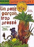"Afficher ""Un Petit garçon trop pressé"""