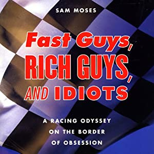 Fast Guys, Rich Guys, and Idiots | [Sam Moses]