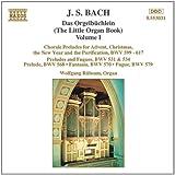 J. S. Bach: Das Orgelbüchlein (The Little Organ Book), Vol. 1