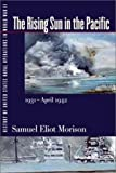 History of United States Naval Operations in World War II. Vol. 3: The Rising Sun in the Pacific, 1931-April 1942 (0252069730) by Morison, Samuel Eliot