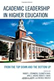 img - for Academic Leadership in Higher Education: From the Top Down and the Bottom Up book / textbook / text book