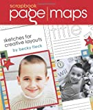 Becky Fleck Scrapbook Page Maps: Sketches for Creative Layouts