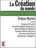 echange, troc Evelyne Martini, Jacques Arnould, Jean-Christophe Demariaux, Abd-al-Haqq Guiderdoni, Collectif - La Création du monde