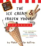 The Ice Cream And Frozen Yogurt Cookbook (076241829X) by Hoffman, Mable